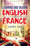 Learning and Talking English in France: Buch in einfachem Englisch - Roman