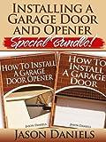 Installing a Garage Door and Opener- Special Bundle! (English Edition)