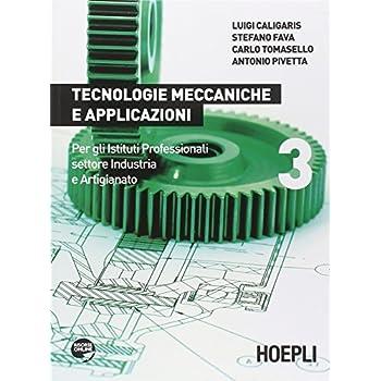 Tecnologie Meccaniche E Applicazioni. Con Espansione Online. Per Gli Ist. Professionali Per L'industria E L'artigianato: 3