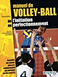 Manuel de volley-ball : De l'ini...