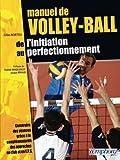 Manuel de volley-ball - De l'initiation au perfectionnement