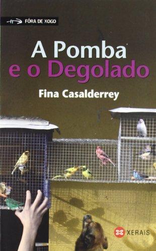 A Pomba e o Degolado (Infantil E Xuvenil - Fóra De Xogo) por Fina Casalderrey