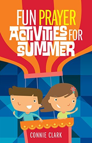 Fun Prayer Activities for Summer by Connie Clark (2015-03-19)