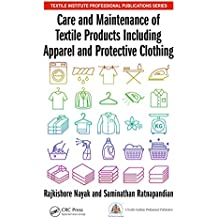 Care and Maintenance of Textile Products Including Apparel and Protective Clothing (Textile Institute Professional Publications)