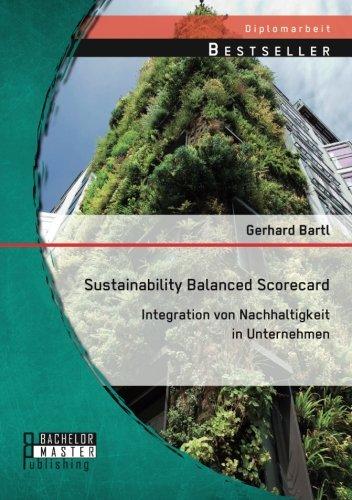 Sustainability Balanced Scorecard: Integration von Nachhaltigkeit in Unternehmen