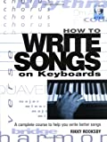 Rikky Rooksby: How to Write Songs on Keyboards: A Complete Course