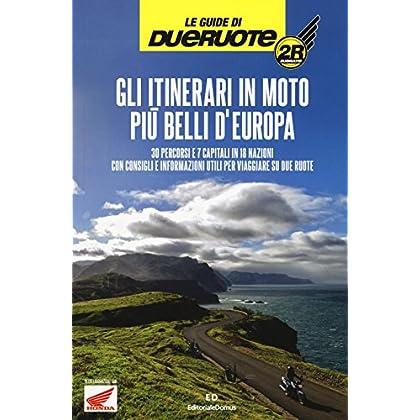 Gli Itinerari In Moto Più Belli D'europa