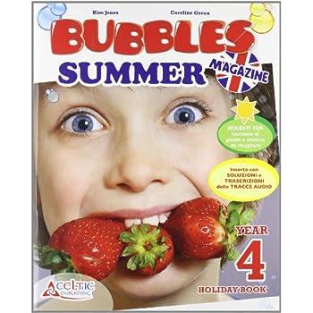 Bubbles Summer Magazine. Con Cd Audio. Per La Scuola Elementare: 4