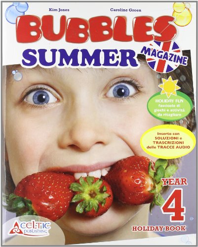 Bubbles summer magazine. Con CD Audio. Per la Scuola elementare: 4