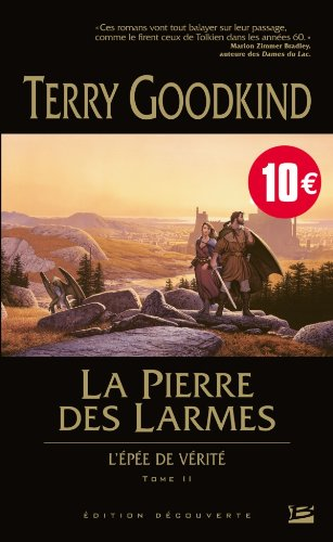 L'Épée de Vérité T02 La Pierre des Larmes - (édition découverte)