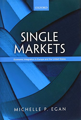 Single Union (Single Markets: Economic Integration in Europe and the United States)