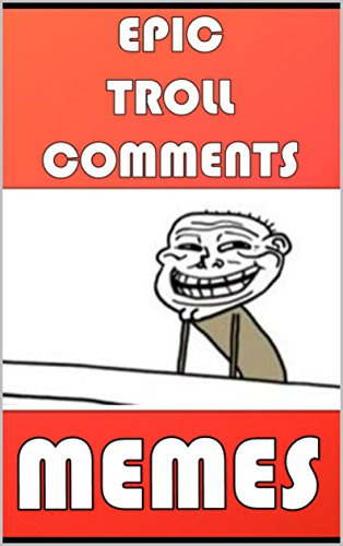 Memes: Savage Funny Troll Memes: Epic Funny Memes & Troll Comments