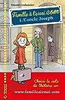 Famille à l'essai.com, tome 1 : L'oncle Joseph par Cordonnier
