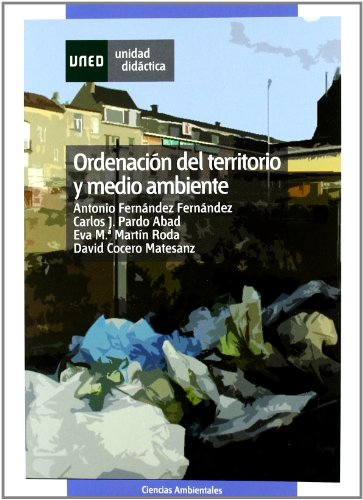 Ordenación Del Territorio y Medio Ambiente (UNIDAD DIDÁCTICA) por Antonio FERNÁNDEZ FERNÁNDEZ