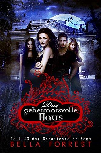 Das Schattenreich der Vampire 43: Das geheimnisvolle Haus