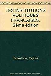 LES INSTITUTIONS POLITIQUES FRANCAISES. 2ème édition