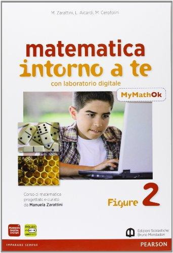 Matematica intorno a te. Con N2/F2/Q2-MyMathOK. Per la Scuola media. Con e-book. Con espansione online