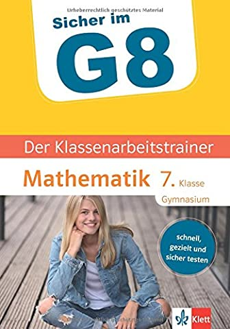 Klett Sicher im G8 Der Klassenarbeitstrainer Mathematik 7. Klasse: Schnell,