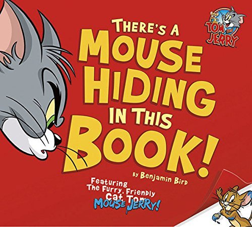 theres-a-mouse-hiding-in-this-book-warner-brothers-tom-and-jerry-by-benjamin-bird-2015-02-12