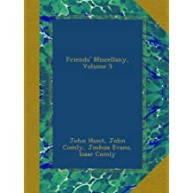 Friends' Miscellany, Volume 5