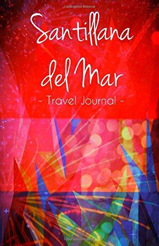 Santillana del Mar Travel Journal: Notebook for Santillana del Mar Spain