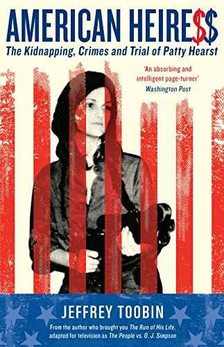 American Heiress: The Kidnapping, Crimes and Trial of Patty Hearst (English Edition)