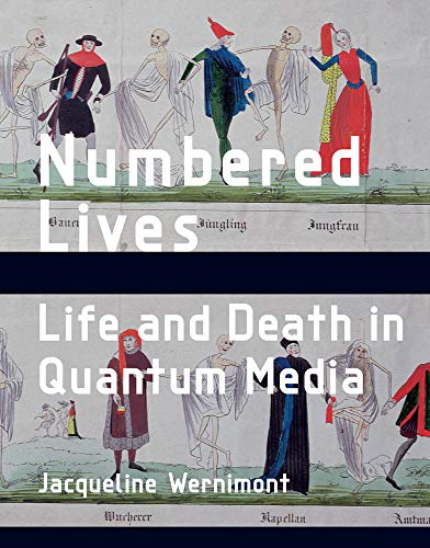 Numbered Lives: Life and Death in Quantum Media (Media Origins) (English Edition)