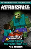 #8: HEROBRINE Episode 3: Minecraft Mutant Zombie (Herobrine Comic Book Series)
