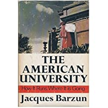 The American University: How It Runs, Where It Is Going. by Jacques, Barzun (1968-01-30)