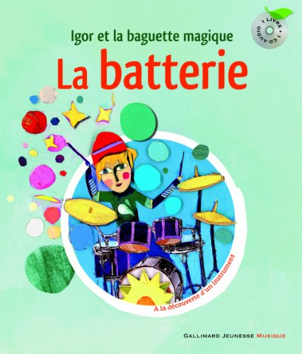 La batterie : Igor et la baguette magique (1CD audio) par Leigh Sauerwein