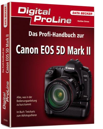 Das Profihandbuch zur Canon EOS 5D Mark II (Eos 5d Mark Ii Body)