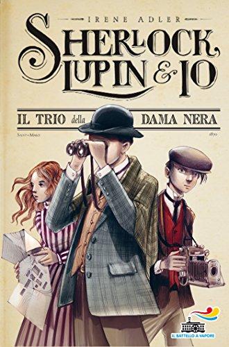 il-trio-della-dama-nera-sherlock-lupin-io-n-1