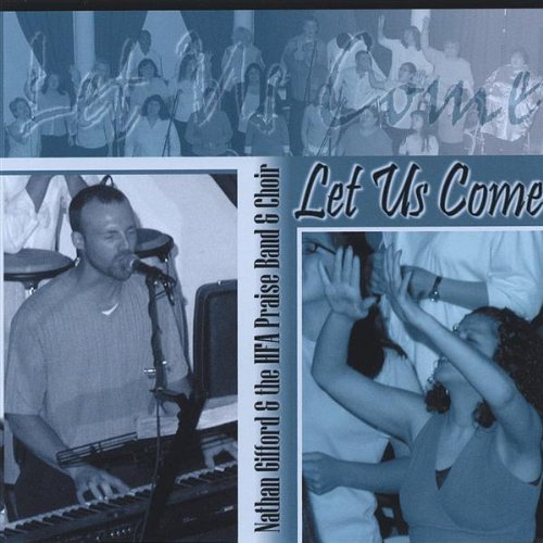 Let Us Come by Nathan Gifford (2005-07-08)
