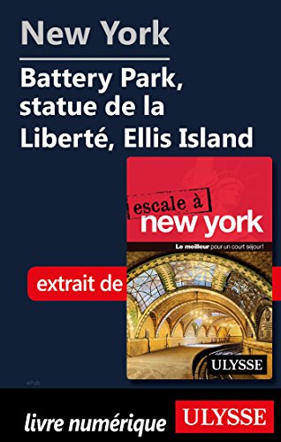 Descargar Libro New York - Battery Park, statue de la Liberté, Ellis Island de Collectif