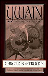 Ywain: The Knight of the Lion by Chretien de Troyes (1992-11-02)