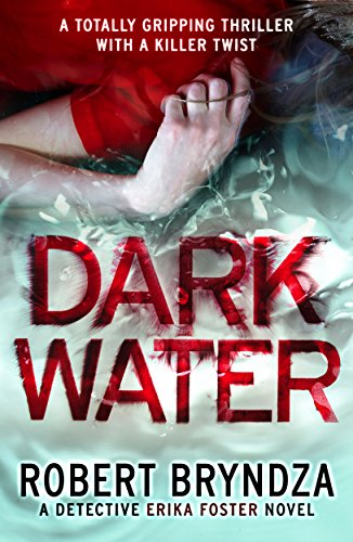 dark-water-a-totally-gripping-thriller-with-a-killer-twist-detective-erika-foster-book-3-english-edi