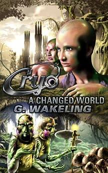 CRYO: A Changed World (CRYO, Book 2) by [Wakeling, Geoffrey]