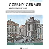 Czerny-Germer Selected Piano Studies: 50 Short Studies Selected from Opp. 139, 261, 599 and 821; 32 Studies Selected from Opp. 355, 636, 829 and 849