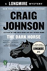 The Dark Horse: A Walt Longmire Mystery (A Longmire Mystery) by Johnson, Craig (2010) Paperback