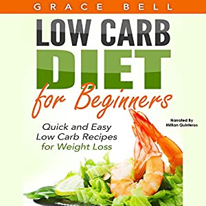Low Carb Diet for Beginners: Quick and Easy Low Carb ...