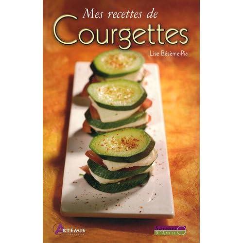 Mes recettes de courgettes