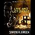 Live and Let Drood: Secret History Book 6 (Secret Histories)