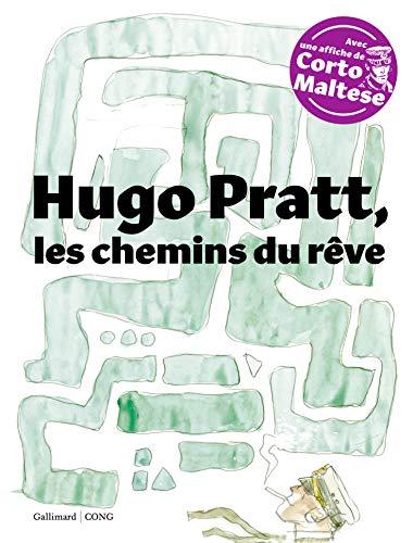Hugo Pratt, les chemins du rêve par Giulio Giorello,Francesco Boille