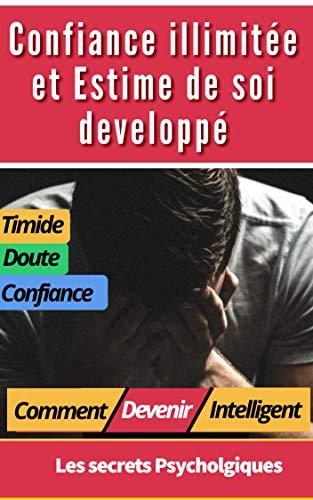 Les Secrets de lEstime de Soi - Méthode pour avoir confiance en soi (French Edition)