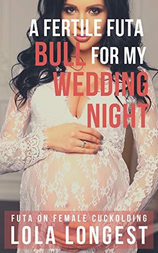 A Fertile Futa Bull For My Wedding Night: Futa