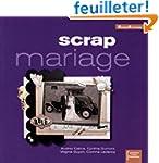Scrap mariage (ancien prix �diteur 15...
