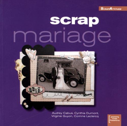 Scrap mariage (ancien prix éditeur 15 euros)