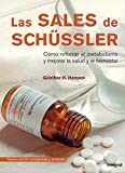 Las sales de Schüssler : cómo reforzar el metabolismo y mejorar la salud y el bienestar: 058