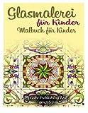 Glasmalerei für Kinder: Malbuch für Kinder