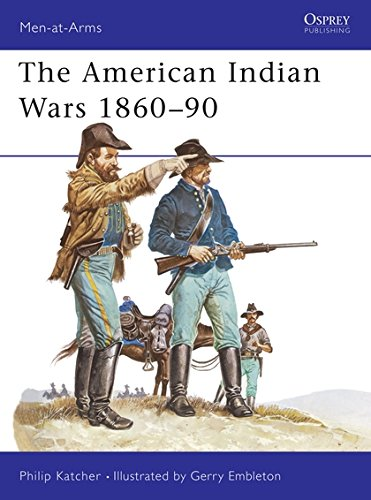 The American Indian Wars 1860-90 (Men-at-Arms, Band 63) - Indian Wars American